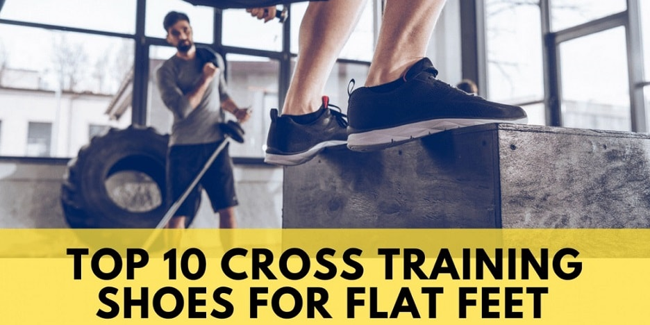 Best Cross Training Shoes For Flat Feet 2018