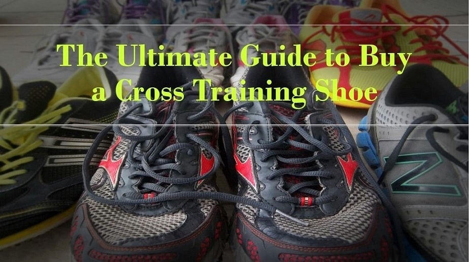 The Ultimate Guide to Buy a Cross Training Shoe