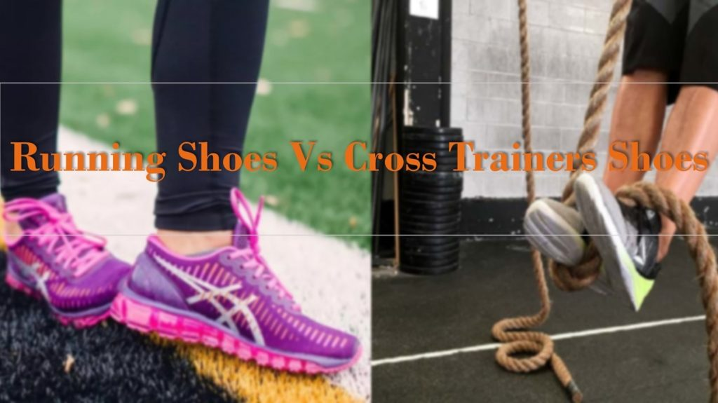 Running shoes Vs Cross Trainers shoes